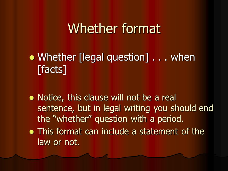 Whether format Whether [legal question] . . . when [facts]